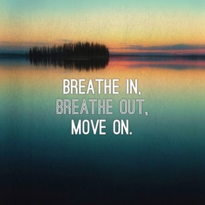33753-Breathe-In-Breathe-Out-Move-On